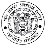 Why Choose an Attorney Certified by the Supreme Court of New Jersey as a Criminal Trial Attorney?